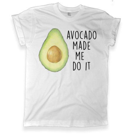 436 avocado made me do it shirt melonkiss