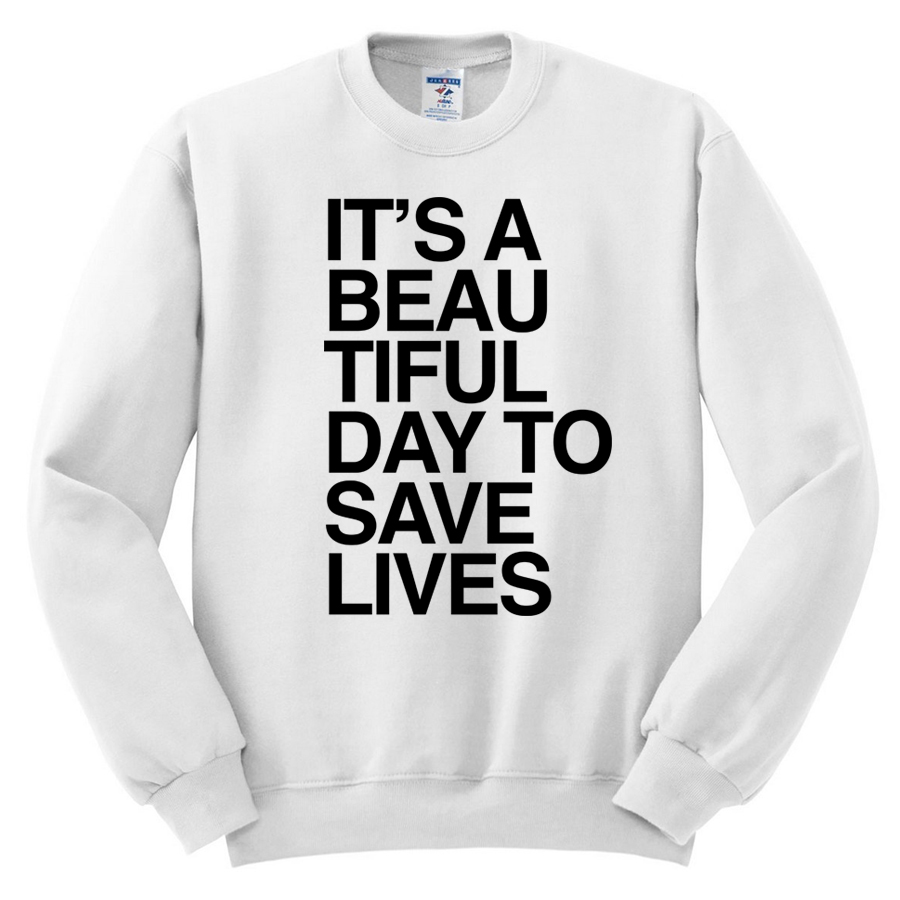 469 its a beautiful day to save lives greys anatomy white graphic pullover sweatshirt melonkiss