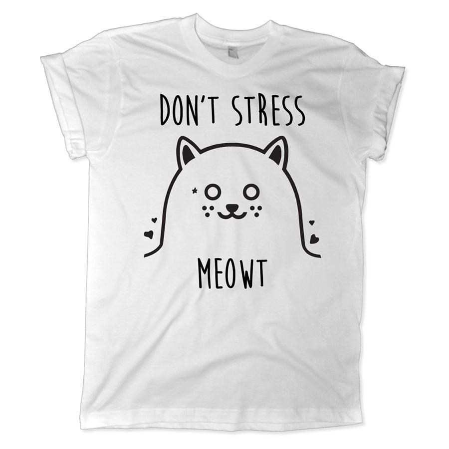 580 dont stress meowt shirt melonkiss 1