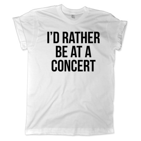 619 id rather be at a concert shirt melonkiss