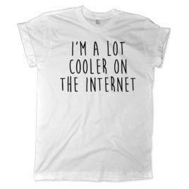 630 im a lot cooler in the internet shirt melonkiss amzn
