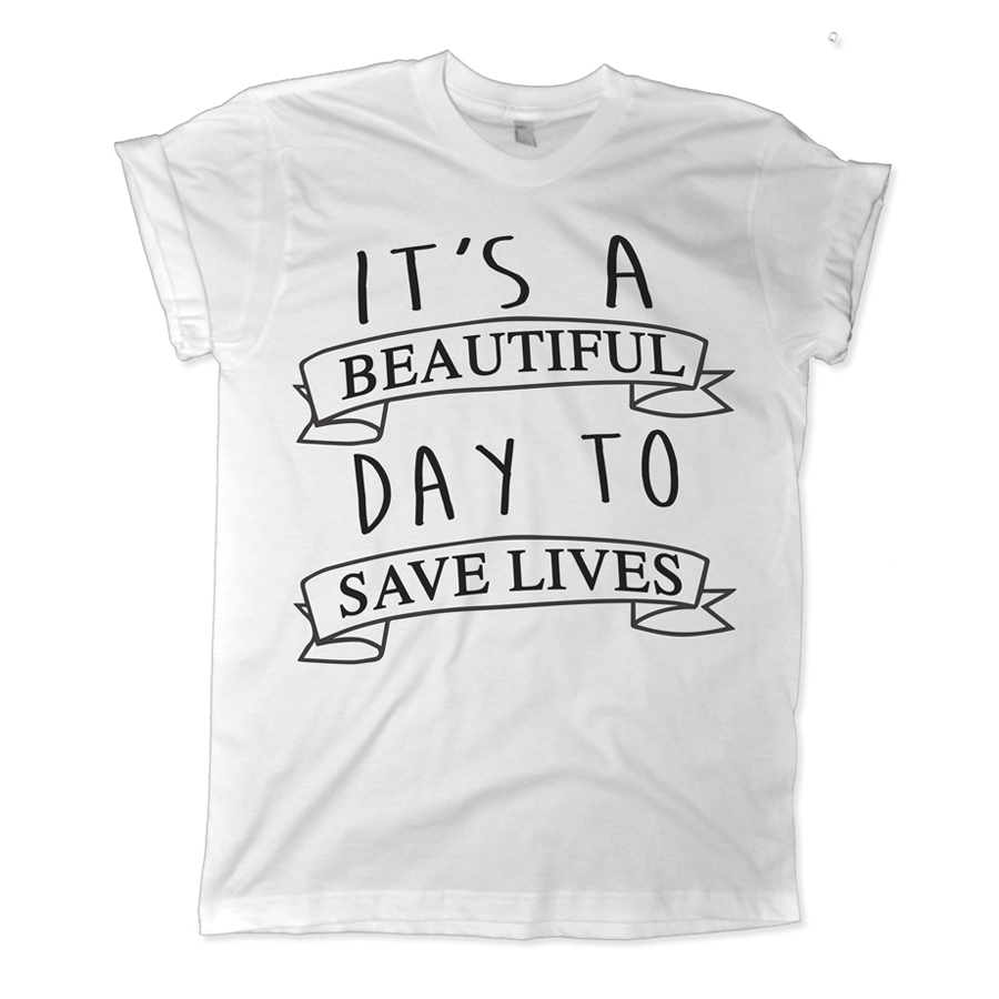Greys Anatomy Tshirt | Its A Beautiful Day To Save Lives - Melonkiss
